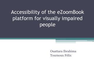 Accessibility of the  eZoomBook platform for visually impaired people