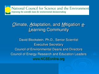 C limate,  A daptation, and  M itigation  e - L earning Community