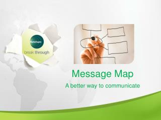 Message Map A better way to communicate
