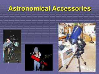 Astronomical Accessories