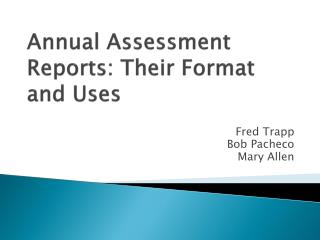 Annual Assessment Reports: Their Format and Uses