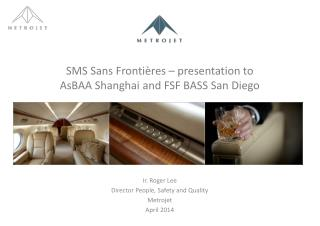 SMS  Sans  Frontières  – presentation to  AsBAA  Shanghai and FSF BASS San Diego