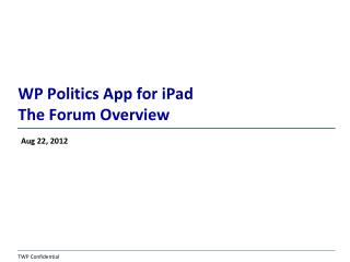 WP Politics App for iPad  The Forum Overview
