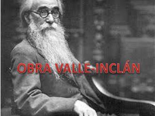OBRA VALLE-INCLÁN