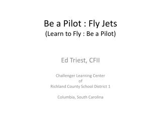 Be a Pilot : Fly Jets (Learn to Fly : Be a Pilot)