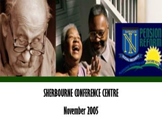 SHERBOURNE CONFERENCE CENTRE November 2005