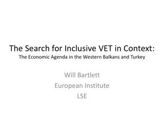 The Search for Inclusive VET in Context:  The Economic Agenda in the Western Balkans and Turkey