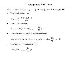 Finite-duration impulse response (FIR) filter (Order= M -1, Length= M )      The impulse response