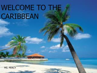 WELCOME TO THE CARIBBEAN