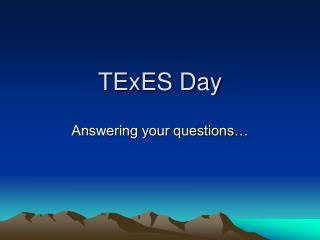 TExES Day