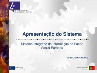 Sistema Integrado de Informação do Fundo Social Europeu 28 de Junho de 2002