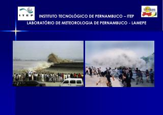 INSTITUTO TECNOLÓGICO DE PERNAMBUCO – ITEP LABORATÓRIO DE METEOROLOGIA DE PERNAMBUCO - LAMEPE