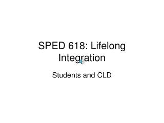 SPED 618: Lifelong Integration