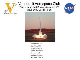 Vanderbilt Aerospace Club Rocket Launched Reconnaissance UAV  2008-2009 Design Team