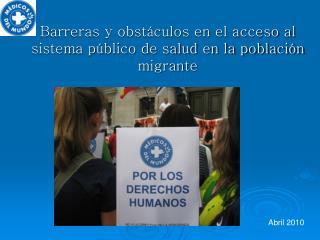 Barreras y obstáculos en el acceso al sistema público de salud en la población migrante