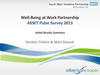 Well-Being at Work  Partnership ASSET Pulse Survey 2013 Initial Results  Summary