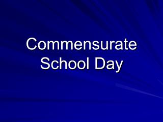 Commensurate School Day