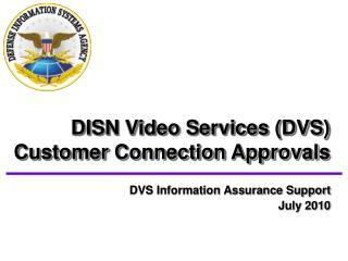 DVS Information Assurance Support July 2010