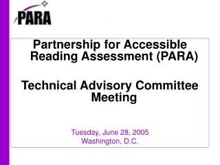 Partnership for Accessible Reading Assessment (PARA) Technical Advisory Committee Meeting