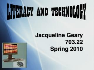 Jacqueline Geary 703.22 Spring 2010