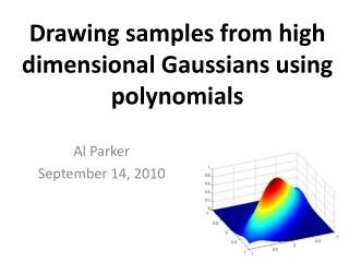 Drawing samples from high dimensional Gaussians using polynomials