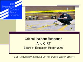 Critical Incident Response And CIRT Board of Education Report 2006