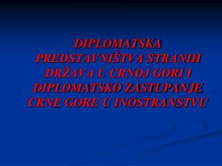 1. Jus  legctionis  -  prvni osnov primanja diplomatskih predstavnika stranih država