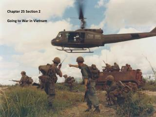 Chapter 25 Section 2 Going to War in Vietnam