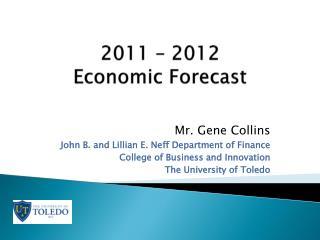 2011 – 2012  Economic Forecast