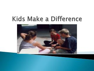Kids Make a Difference