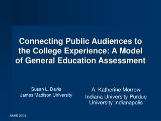 Connecting Public Audiences to the College Experience: A Model of General Education Assessment