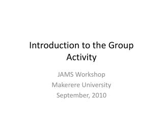 Introduction to the Group Activity
