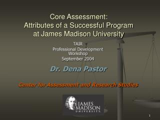 Core Assessment:  Attributes of a Successful Program  at James Madison University