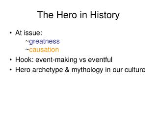 The Hero in History