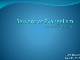 Servant of Evangelism The Five T's of Evangelism