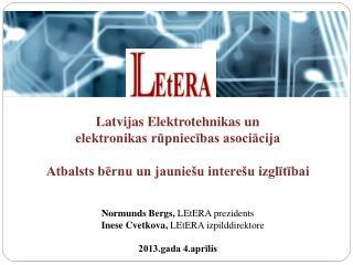Latvijas Elektrotehnikas un  elektronikas r?pniec?bas asoci?cija