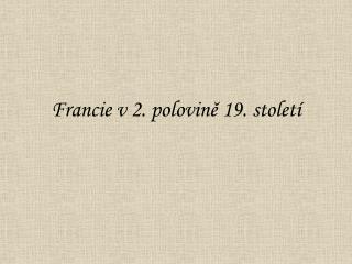 Francie v 2. polovině 19. století