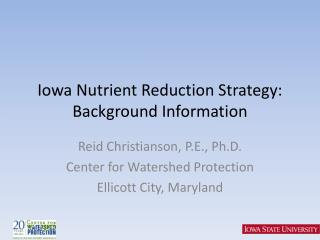 Iowa Nutrient Reduction Strategy: Background Information