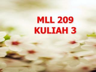 MLL 209 KULIAH 3