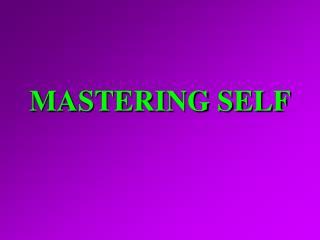 MASTERING SELF