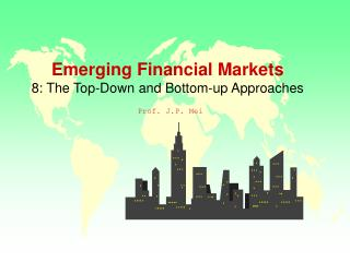 Emerging Financial Markets  8: The Top-Down and Bottom-up Approaches
