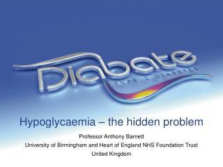 Hypoglycaemia – the hidden problem
