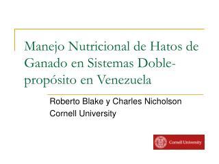 Manejo Nutricional de Hatos de Ganado en Sistemas Doble-prop sito en Venezuela