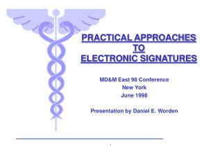 PRACTICAL APPROACHES TO ELECTRONIC SIGNATURES