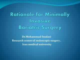 Rationale for Minimally Invasive Bariatric Surgery