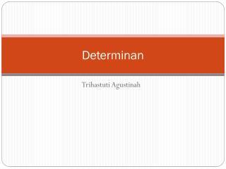 Determinan