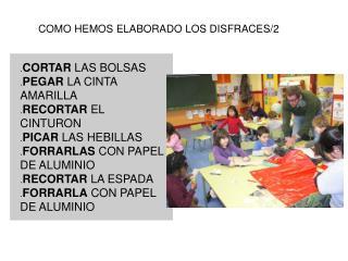 COMO HEMOS ELABORADO LOS DISFRACES/2