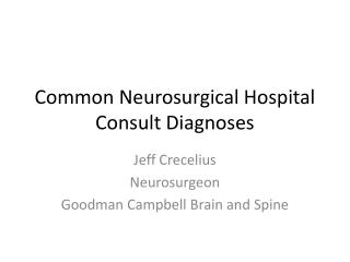 Common Neurosurgical Hospital Consult Diagnoses