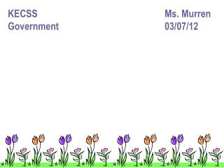 KECSS						Ms.  Murren Government	 03/07/12
