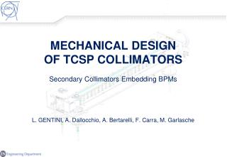 Guidelines for conceptual design Main design features: - TCS vs. TCSP; TCTP vs. TCSP